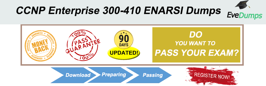 CCNP 300-410 Dumps: 300-410 Exam Questions PDF-EveDumps